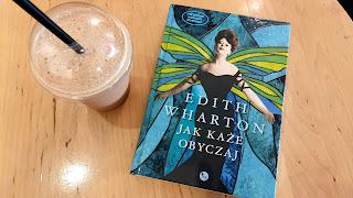 """W pogoni za marzeniami, czyli recenzja powieści """"Jak każe obyczaj"""" Edith Wharton."""