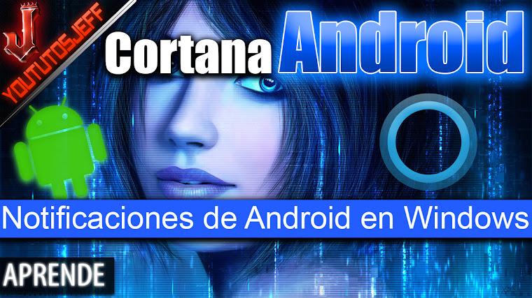 Notificaciones de Android en Windows 10 | Cortana en Android