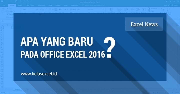 Fitur Baru Microsoft Excel 2016