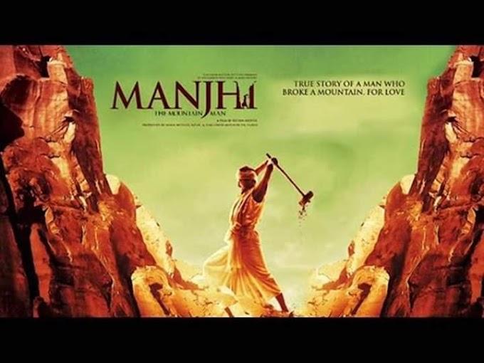 Motivasi dari Kisah Benar Yang Difilemkan | Manjhi : The Mountain Man