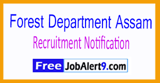 Forest Department Assam Recruitment Notification 2017 Last Date 21-07-2017