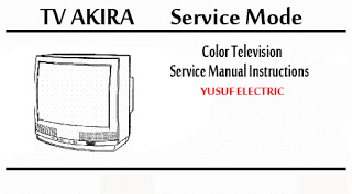 Service Mode TV AKIRA Berbagai Type _ Color Television Service Manual Instructions