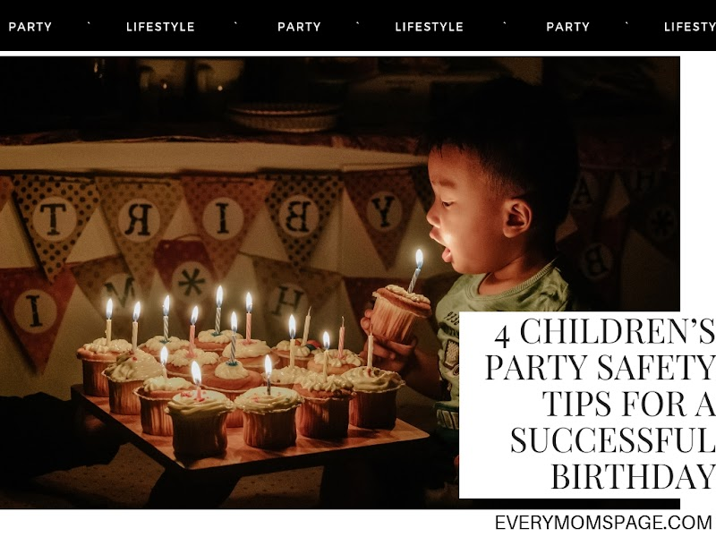 4 Children's Party Safety Tips for a Successful Birthday