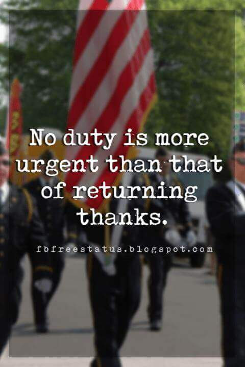 memorial day quotes for veterans, No duty is more urgent than that of returning thanks.