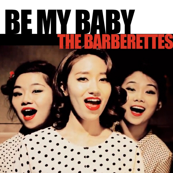 [Single] The Barberettes – Be My Baby