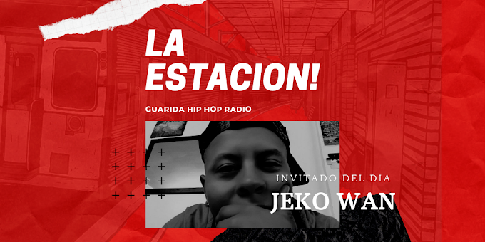 "La Estación: Invitado Especial ""jeko Wan"" (Radio de Rap) 