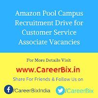 Amazon Pool Campus Recruitment Drive for Customer Service Associate Vacancies