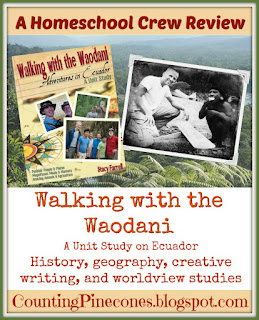 Walking with the Waodani: Adventures in Ecuador Unit Study #hsreviews #waodani #natesaint #homeschooling