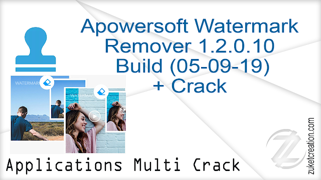 Apowersoft Watermark Remover 1.2.0.10 Build (05-09-19) + Crack  |  22.0 MB
