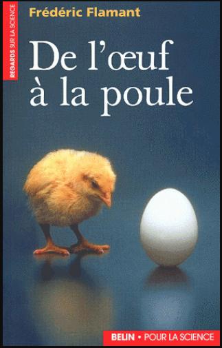 Livre : De l'oeuf à la poule, Introduction à la biologie moléculaire du développement embryonnaire PDF