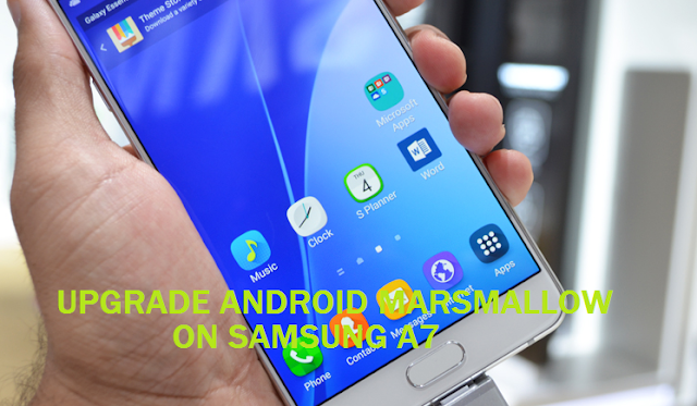 Samsung A7 ke Android Marshmallow 6.0