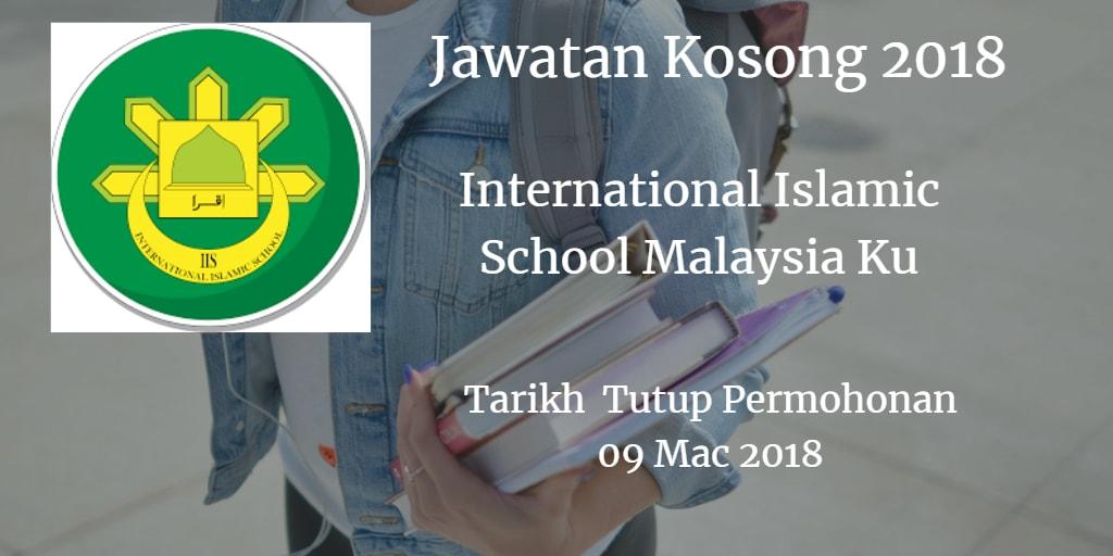 Jawatan Kosong International Islamic School Malaysia Ku 09 Mac 2018