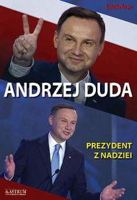 """Ludwika Preger - """"Andrzej Duda. Prezydent z nadziei"""""""