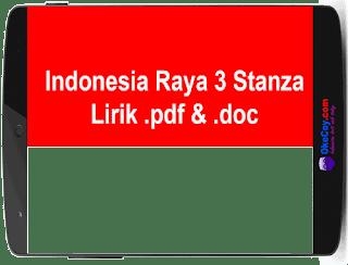 Lirik Indonesia Raya 3 Stanza .pdf & .doc.