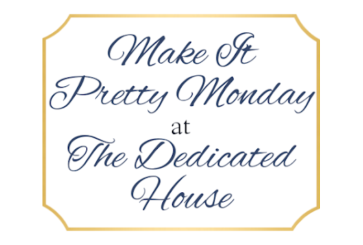 Make it Pretty Monday - Week 93