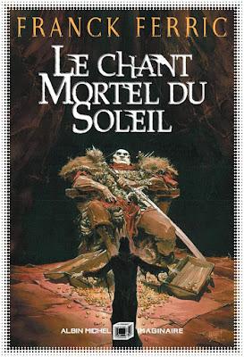 Le Chant Mortel du Soleil, de Franck Ferric (illus. par Guillaume Sorel)