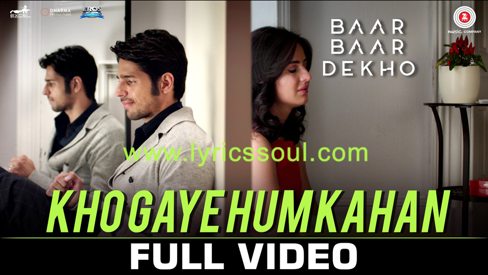 The Kho Gaye Hum Kahan lyrics from 'Baar Baar Dekho', The song has been sung by Jasleen Royal, Prateek Kuhad, . featuring Sidharth Malhotra, Katrina Kaif, , . The music has been composed by Jasleen Kaur Royal, , . The lyrics of Kho Gaye Hum Kahan has been penned by Prateek Kuhad