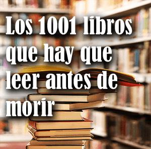 Lista por autores: 1001 libros que leer antes de morir