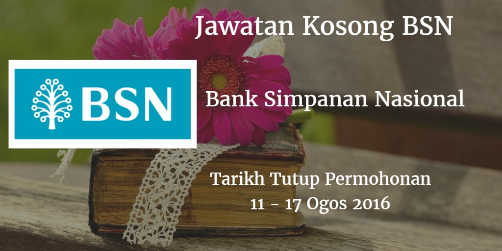 Jawatan Kosong BSN 11 - 17 Ogos 2016
