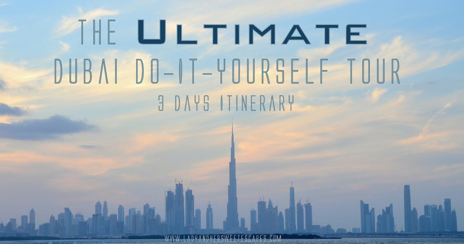 Dubai do it yourself tour 3 days itinerary lady her sweet escapes dubai diy tour solutioingenieria Images