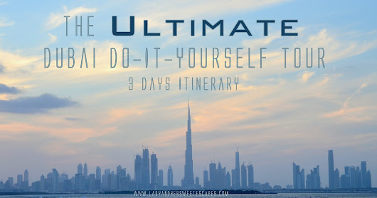Lady & her Sweet Escapes: Dubai Do-It-Yourself Tour 3 Days Itinerary