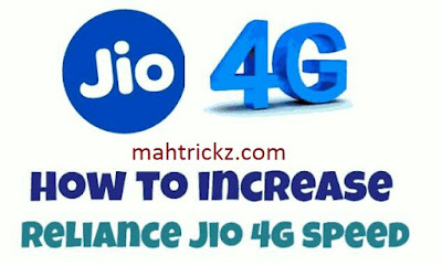 How To Increase Jio 4G speed 2017