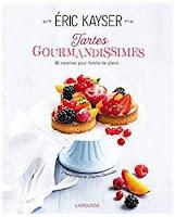 https://www.amazon.fr/Tartes-gourmandissimes-Eric-Kayser/dp/2035914701/ref=sr_1_1?s=books&ie=UTF8&qid=1525385522&sr=1-1&keywords=Tartes+gourmandissimes