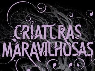 Criaturas Maravilhosas de Kami Garcia e Margareth Stohl
