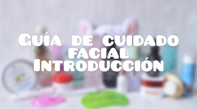 Guía de Rutina Facial | Introducción