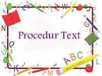 Materi Procedur text bahasa Inggris