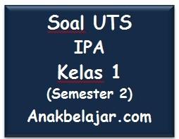 Soal UTS IPA kelas 1 semester 2  tahun 2016