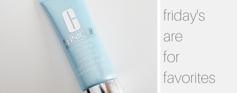 FRIDAY FAV: Clinique Turnaround Moisturizer