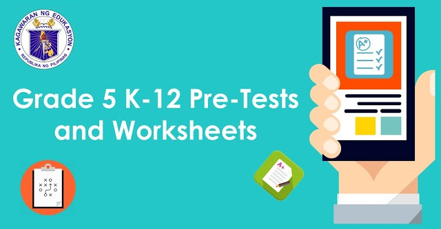 Worksheets K12 Worksheets grade 5 k 12 pre test and worksheets taga deped worksheets