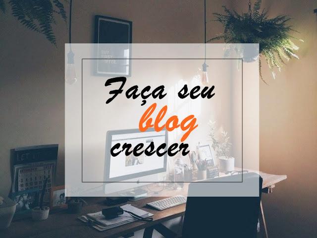 Faça seu blog crescer