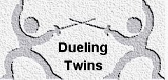 Dueling Twins