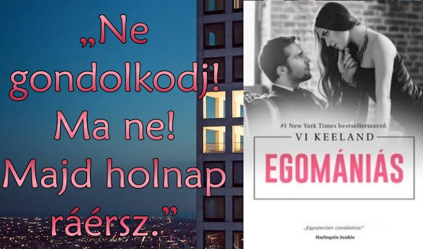 Vi Keeland: Egomániás