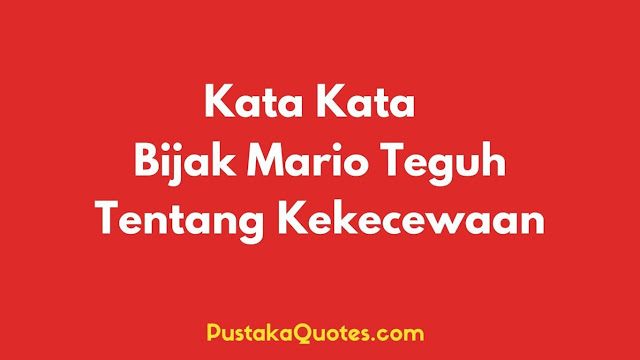 Kata2 Bijak Mario Teguh Tentang Kekecewaan