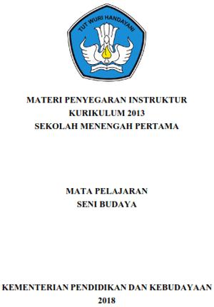 Materi Bimbingan Teknis Guru Seni Budaya SMP Kurikulum 2013 Tahun 2018
