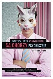 http://lubimyczytac.pl/ksiazka/4850206/wszyscy-ludzie-ktorych-znam-sa-chorzy-psychicznie