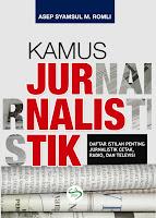 Kamus Jurnalistik - Daftar Istilah Jurnalistik Cetak, Radio, dan TV