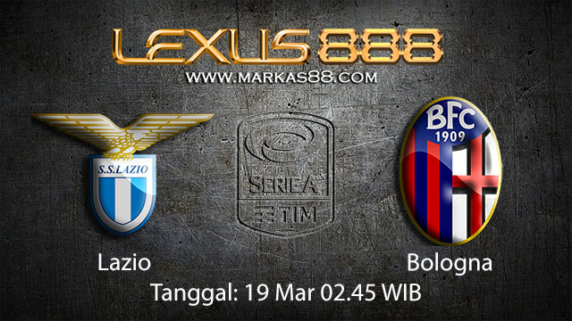 BOLA88 - PREDIKSI TARUHAN BOLA LAZIO VS BOLOGNA 19 MARET 2018 (SERIE A)