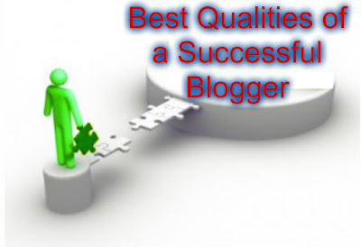 best qualities of a successful blogger