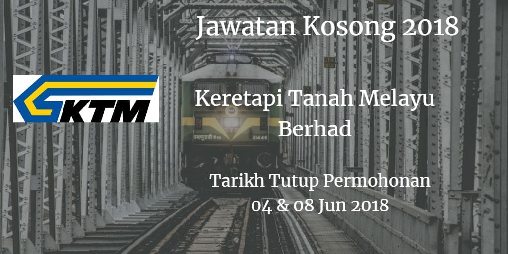 Jawatan Kosong KTMB  04 & 08 Jun 2018