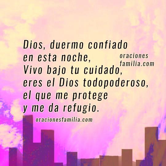 Oración cristiana al dormir, buenas noches, oraciones cortas de la noche de descanso, Dios, cuídanos, protégenos al llegar a nuestra casa, hogar, lugar de reposo. Oraciones por Mery Bracho. Salmo 91.