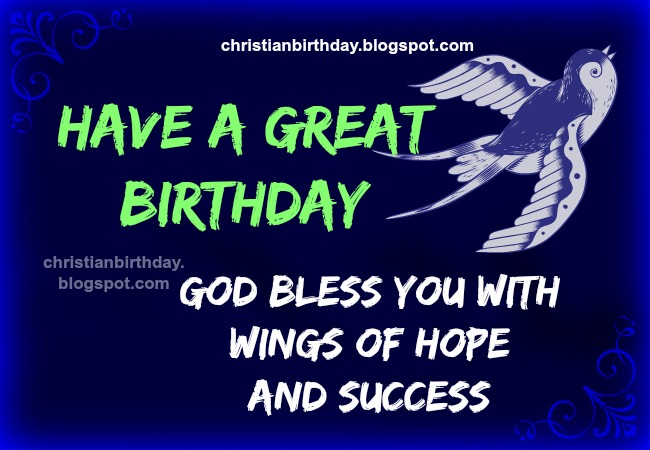 God bless You. Happy Birthday. Christian free images for friends woman or man, for congratulate birthday, christian quotes for son, daughter, free blessings cards.