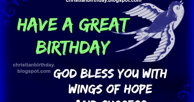 God Bless You Happy Birthday Christian Image With Quotes Christian Birthday Free Cards