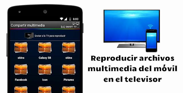 Cómo reproducir archivos multimedia del móvil en el televisor - My nScreen
