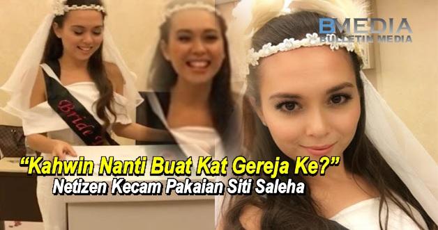 """Kahwin Nanti Buat Kat Gereja Ke?"" Komen Panas Netizen Kecam Pakaian Siti Saleha"