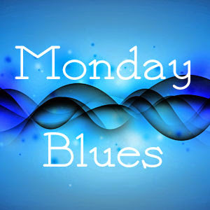Monday Blues