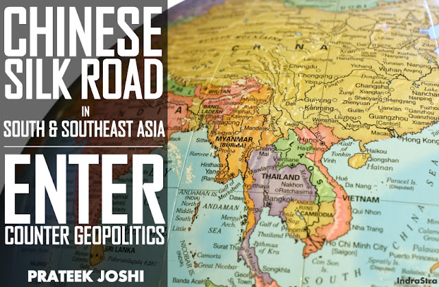 "OPINION | The Chinese Silk Road in South & Southeast Asia: Enter ""Counter Geopolitics"""